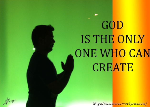 God is the only Creator